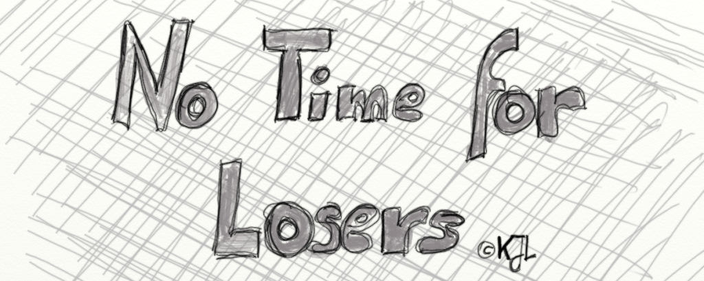 no time for losers